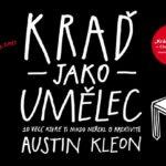 Austin Kleon – Kraď jako umělec