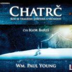 Audiokniha Chatrč: Když se potkáte s Bohem