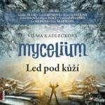 Audioknižní Mycelium podruhé: Led pod kůží